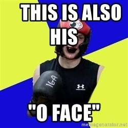 """boxing logan -     this is also his                 """"o face"""""""