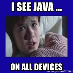 Sexto Sentido - i see java ... on all devices