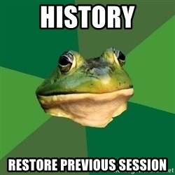 Foul Bachelor Frog - history restore previous session