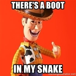 Perv Woody - There's a Boot In my Snake
