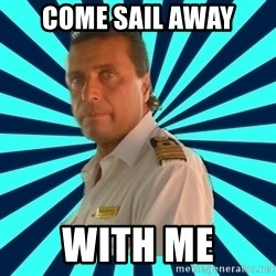 Francseco Schettino - come sail away with me