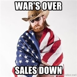 Murica Man - War's over Sales down