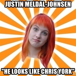 "Hayley Williams - Justin Meldal-Johnsen ""He looks like chris york"""