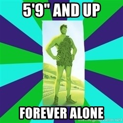 """Tall Girl Giant - 5'9"""" and up forever alone"""