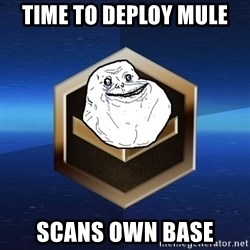 Forever Bronze - TIME TO DEPLOY MULE SCANS OWN BASE