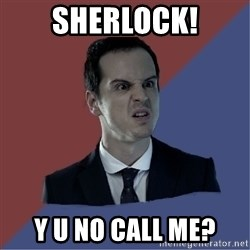 Jim Moriarty - sherlock! y u no call me?