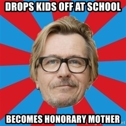 g. oldman - Drops kids off at school becomes honorary mother