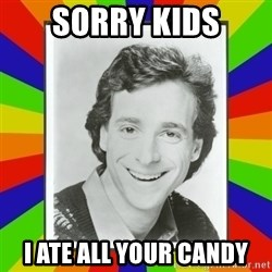 Bob Saget Rainbow - sorry kids i ate all your candy