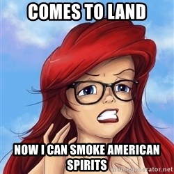 Hipster Ariel - Comes to land now i can smoke american spirits
