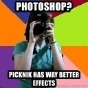 Professional Teenage Photographer - Photoshop?  Picknik has way better effects