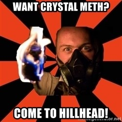Fireworker - want crystal meth? come to hillhead!