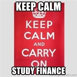 Keep Calm - KEEP CALM STUDY FINANCE