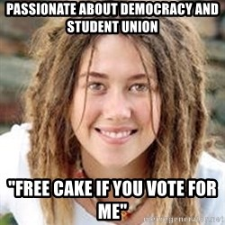 "Dread College Chick - passionate about democracy and student union ""free cake if you vote for me"""