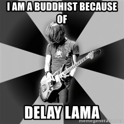 Typical Post-Rocker - I am a buddhist because of delay lama