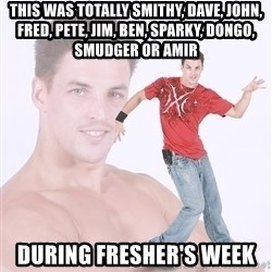 Dancing White Guy - this was totally smithy, dave, john, fred, pete, jim, ben, sparky, dongo, smudger or amir during fresher's week