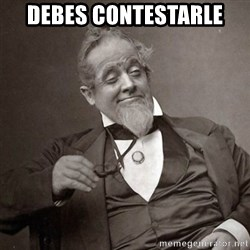 1889 [10] guy - debes contestarle