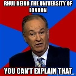 Bill O'Reilly Proves God - rhul being the university of london you can't explain that