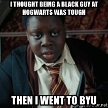 Harry Potter Black Kid - I thought being a black guy at hogwarts was tough then i went to byu