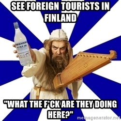 """FinnishProblems - See foreign tourists in finland """"what the f*ck are they doing here?"""""""