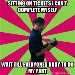 PON-BRADY - sitting on tickets i can't complete myself wait till everyones busy to do my part