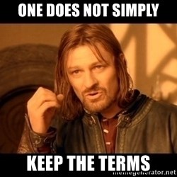 Lord Of The Rings Boromir One Does Not Simply Mordor - one does not simply keep the terms