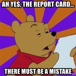 Skeptical Pooh - ah yes, the report card... there must be a mistake
