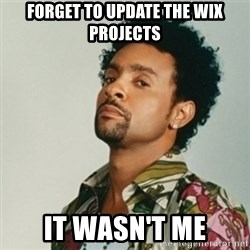 Shaggy. It wasn't me - forget to update the wix projects it wasn't me