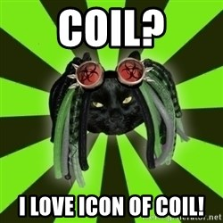 Pompous Cyber Cat - COIL? I LOVE Icon Of Coil!
