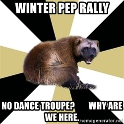 Westview wolverine - winter pep rally no dance troupe?        why are we here.