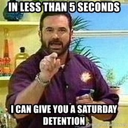 Badass Billy Mays - IN Less Than 5 Seconds I Can Give you a Saturday Detention