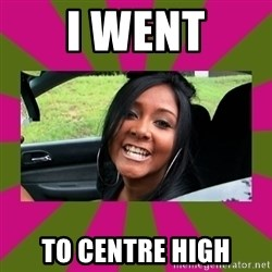 Snooki - I went to centre high