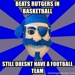 Seton Hall Pirate - beats rutgers in basketball still doesnt have a football team
