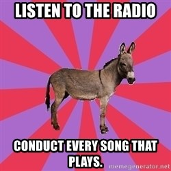 Jackass Drum Major - listen to the radio conduct every song that plays.