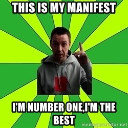 Mihalok - This is my manifest i'm number one,i'm the best
