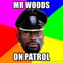 black lord - Mr woods on patrol
