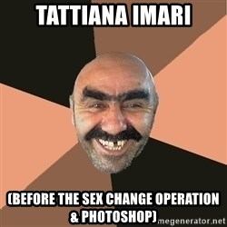 Provincial Man - tattiana imari (before the sex change operation & photoshop)