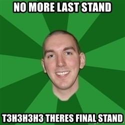 "Infinityward Logic ""Robert Bowling"" - no more last stand t3h3h3h3 theres final stand"