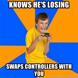 Annoying Gamer Kid - knows he's losing swaps controllers with you