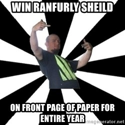 New Zealand's Boss - win ranfurly sheild on front page of paper for entire year