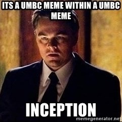 inception - its a umbc meme within a umbc meme INCEPTION