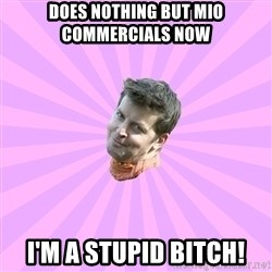 Sassy Gay Friend - DoES nothing but MIO commercials now I'm A STUPID BITCH!