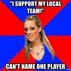"""Idiot Female Football Fan - """"I support my local team!"""" can't name one player"""