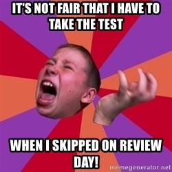 Sasha Hater2 - It's Not Fair that I have to take the test When I skipped on review day!