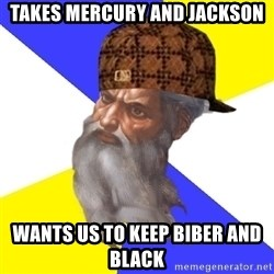 Scumbag God - Takes Mercury and Jackson wants us to keep BiBER and black