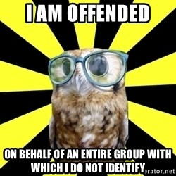 Outspoken Feminist Mawrter - i am offended  on behalf of an entire group with which i do not identify