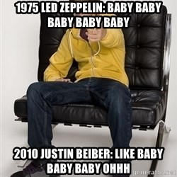 Justin Bieber Pointing - 1975 Led Zeppelin: BABY BABY BABY BABY BABY 2010 Justin Beiber: Like baby baby baby ohhh