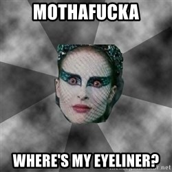 Black Swan Eyes - MOTHAFUCKA WHERE'S MY EYELINER?