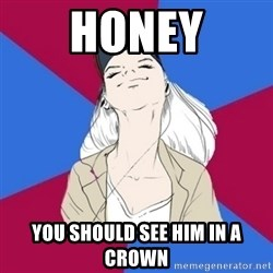 Jim Moriarty fan  - honey you should see him in a crown