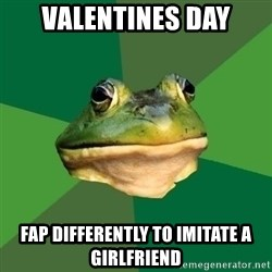 Foul Bachelor Frog - valentines day fap differently to imitate a girlfriend