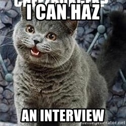 I can has cheezburger? - I can haz an interview